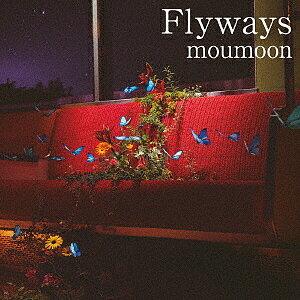 Flyways(Blu−ray Disc付)/moumoon【1000円以上送料無料】