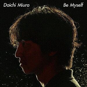 Be Myself/三浦大知【1000円以上送料無料】