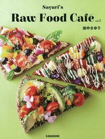 Sayuri's Raw Food CafE vol.2/田中さゆり/レシピ【1000円以上送料無料】