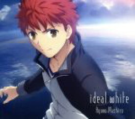 【中古】 Fateシリーズ:ideal white(期間生産限定アニメ盤)(DVD付) /綾野ましろ 【中古】afb
