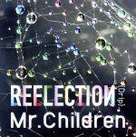 【中古】 REFLECTION{Drip}(初回限定盤)(紙ジャケット仕様)(DVD付) /Mr.Children 【中古】afb