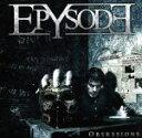 【中古】 【輸入盤】Obsessions /Epysode(アーティスト) 【中古】afb