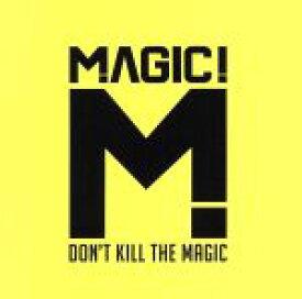 【中古】 【輸入盤】Don't Kill the Magic /マジック! 【中古】afb