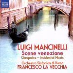 【中古】 【輸入盤】Scene Veneziane/Cleopatra−Overture & Battgalia Di /L.Mancinelli(アーティスト 【中古】afb