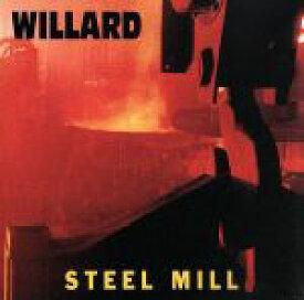 【中古】 【輸入盤】Steel Mill /ザ・ウィラード 【中古】afb