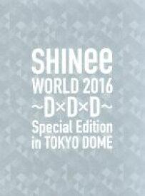 【中古】 SHINee WORLD 2016〜D×D×D〜 Special Edition in TOKYO(初回限定版)(Blu−ray Disc) /SHIN 【中古】afb