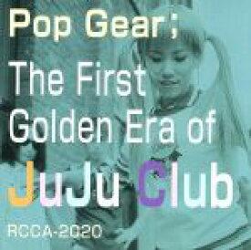 【中古】 Pop Gear /JuJu Club 【中古】afb