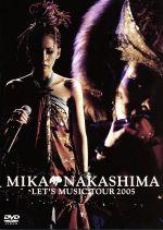 【中古】 MIKA NAKASHIMA LET'S MUSIC TOUR 2005 /中島美嘉 【中古】afb