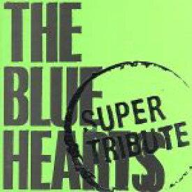 【中古】 THE BLUE HEARTS SUPER TRIBUTE /(オムニバス)(ザ・ブルーハーツ),HIGHWAY61,マキシマム ザ ホルモン,FROM  【中古】afb