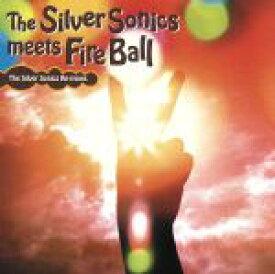 【中古】 the Silver Sonics meets Fire Ball /The Silver Sonics 【中古】afb