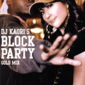【中古】 Dj Kaori's BLOCK PARTY−GOLD MIX /DJ KAORI(MIX),ハウス・オブ・ペイン,サイプレス・ヒル,レッドマン,ウータン・ 【中古】afb