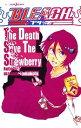 【中古】 【小説】BLEACH The Death Save The Strawberry JUMP j BOOKS/松原真琴(著者),久保帯人(その他) 【…