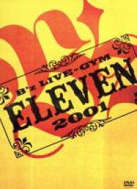 【中古】 B'z LIVE−GYM 2001−ELEVEN− /B'z 【中古】afb
