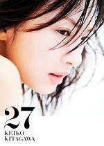 【中古】 北川景子写真集 27 KEIKO KITAGAWA /北川景子(その他),中村和孝(その他) 【中古】afb
