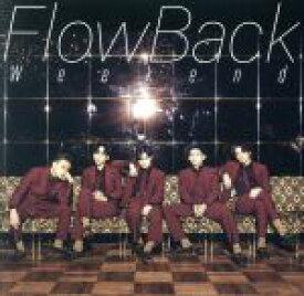 【中古】 Weekend(通常盤) /FlowBack 【中古】afb
