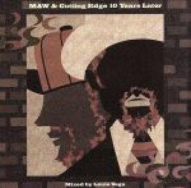 【中古】 MAW&Cutting Edge 10 Years Later〜Mixed by Louie Vega〜(CCCD) <CCCD> /(オムニバス) 【中古】afb