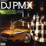 【中古】 LocoHAMA CRUISING 002 /DJ PMX(MIX),AK−69,DS455,OZROSAURUS,RIDE RECO SOLDIER,GIP 【中古】afb
