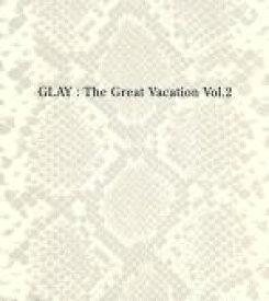 【中古】 THE GREAT VACATION VOL.2〜SUPER BEST OF GLAY〜(初回限定盤B)(3CD)(DVD付) /GLAY 【中古】afb
