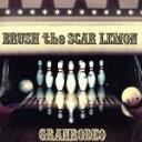 【中古】 BRUSH the SCAR LEMON(初回生産限定盤)(DVD付) /GRANRODEO 【中古】afb