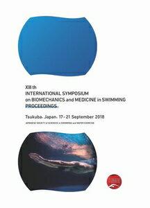 [送料無料]XIII th INTERNATIONAL SYMPOSIUM on BIOMECHANICS and MEDICINE in SWIMMING PROCEEDINGS【9/21発売】インプレスR&D三省堂書店オンデマンド