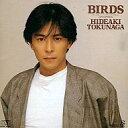 徳永 英明/Birds/BY32-37 【中古】rcd-1682