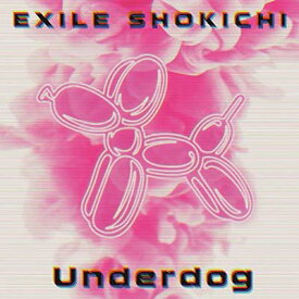 USED【送料無料】Underdog [Audio CD] EXILE SHOKICHI