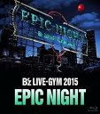 送料無料【中古】B'z LIVE-GYM 2015 -EPIC NIGHT-【LIVE Blu-ray】 [Blu-ray]