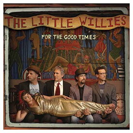USED【送料無料】For the Good Times [Audio CD] Little Willies