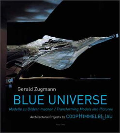 USED【送料無料】Blue Universe: Modelle Zu Bildern Machen/Transforming Models into Pictures : Architectural Projects by Coophimmelblau [Paperback] Noever, Peter and Zugmann, Gerald