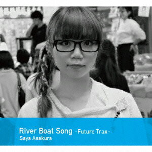 River Boat Song−Future Trax−/朝倉さや