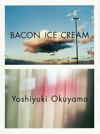 BACON ICE CREAM/奥山由之【3000円以上送料無料】
