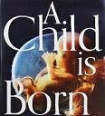 A Child is Born赤ちゃんの誕生/レナルト・ニルソン/ラーシュ・ハンベルイェル/楠田聡【合計3000円以上で送料無…