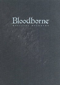 Bloodborne Official Artworks/ゲーム【合計3000円以上で送料無料】