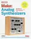 Make:Analog Synthesizers/RayWilson/斉田一樹/小池実【2500円以上送料無料】
