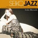 SEIKO JAZZ(通常盤)/SEIKO MATSUDA【2500円以上送料無料】