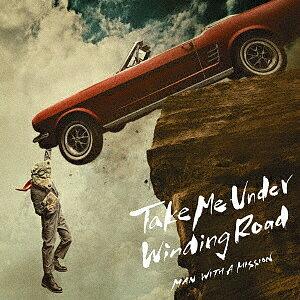 【100円クーポン配布中!】Take Me Under/Winding Road(初回生産限定盤)(DVD付)/MAN WITH A MISSION