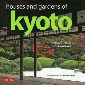 houses and gardens of kyoto/ThomasDaniell/AkihikoSeki/旅行【合計3000円以上で送料無料】