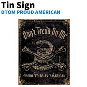 ブリキ看板TinSignティンサインDTOMPROUDAMERICANTSN1692アメリカアメリカ雑貨アメリカンアンティーク調ヴィンテージ調オブジェ