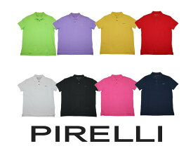【PIRELLI】pirelli  イタリアブランド 「ピレリ」半袖ポロシャツ 鹿の子ポロ メンズ R520103N 大きいサイズ 8Coloe イタリア