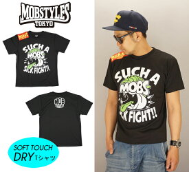MOBSTYLES モブスタイル SUCH A SICK FIGHT DRY Tee 速乾ドライTシャツ