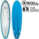 ファンボード 6'8 青●サーフボード 【SCELL】 サーフィン 【希望小売価格の63%OFF】