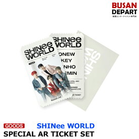 SHINee WORLD [SPECIAL AR TICKET] 公式 SM live MD 1次予約 送料無料