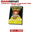 SHINee KEY FOREVER YOURS MUSIC VIDEO STORY BOOK フォトブック / 和訳つき/ 2次予約 / 送料無料