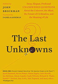 The Last Unknowns: Deep, Elegant, Profound Unanswered Questions About the Universe, the Mind, the Future of Civilization, and the Meaning of Life 【中古】