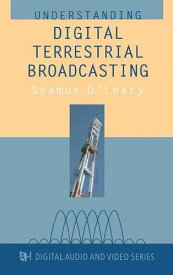 Understanding Digital Terrestrial Broadcasting (Artech House Digital, Audio, and Video Technology Library) 【中古】