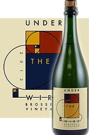 """《アンダー・ザ・ワイヤー》 ブリュット シャルドネ ブラン・ド・ブラン """"ブロソー・ヴィンヤード"""" シャローン スパークリングワイン [2016] Under the Wire Brut Sparkling Wine Chardonnay BLANC de BLANC Brosseau Vineyard, Chalone 750ml by Bedrock ベッドロック"""