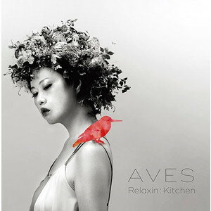 Relaxin:Kitchen(リラクシンキッチン)「AVES(アベス)」