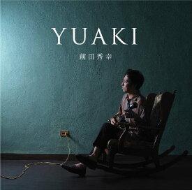 前田秀幸「YUAKI(ユアキ)」