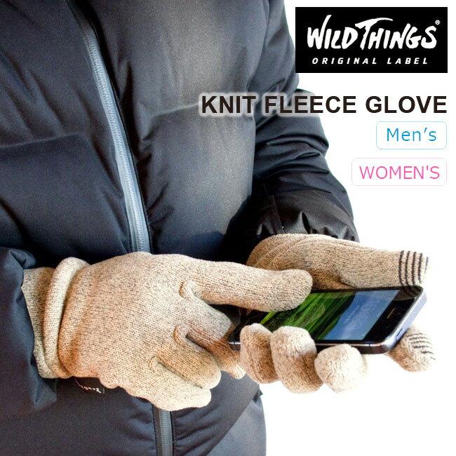 【50%OFF】ワイルドシングス ニットフリースグローブ WILD THINGS 【送料無料】 グローブ 手袋 ニット メンズ ウィメンズ スマホ手袋 タッチスクリーン