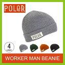 <残りわずか!>【20%OFF】ポーラー ワーカーマンビーニー 【正規品】 POLER 帽子 ビーニー Worker Man Beanie